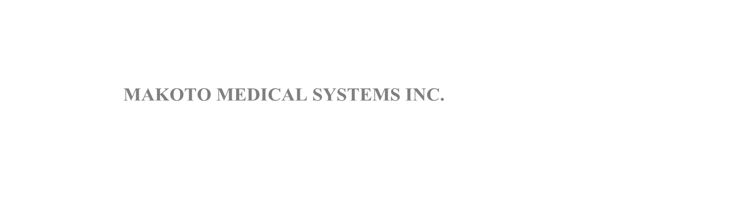 MAKOTO MEDICAL SYSTEMS INC.